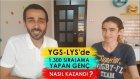Ygs - Lys'de 1.300 Sıralama Yapan Genç Nasıl Kazandı ?