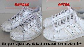Beyaz Spor Ayakkabı Nasıl Temizlenir ? How to Clean White Sneakers