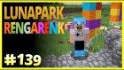Lunapark Rengarenk Oluyor - Minecraft Türkçe Survival - Bölüm 139