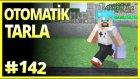 Otomatik Patates Tarlası - Minecraft Türkçe Survival - Bölüm 142