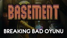 Basement   BREAKING BAD OYUNU