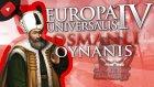 PADİŞAHIM ÇOK YAŞA / Europa Universalis IV : Türkçe Multiplayer Oynanış - Bölüm 12