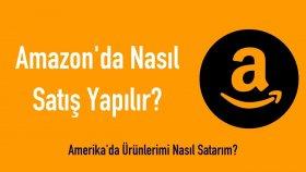 Amerikada Urunlerimi Nasıl Satarım ? Amazon'da Nasıl Satıs Yapılır ? Amazon Fba