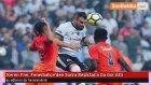 Kerim Frei , Fenerbahçe'den Sonra Beşiktaş'a Da Gol Attı