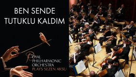Ben Sende Tutuklu Kaldım - Sezen Aksu ( The Royal Philharmonic Orchestra )