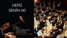 Hepsi Senin Mi ? - Sezen Aksu ( The Royal Philharmonic Orchestra )