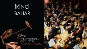 İkinci Bahar - Sezen Aksu ( The Royal Philharmonic Orchestra )