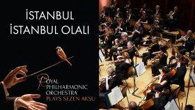 İstanbul İstanbul Olalı - Sezen Aksu ( The Royal Philharmonic Orchestra )