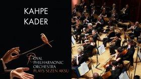 Kahpe Kader - Sezen Aksu ( The Royal Philharmonic Orchestra )