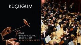 Küçüğüm - Sezen Aksu ( The Royal Philharmonic Orchestra )