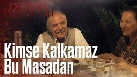 Dedemin İnsanları | Kimse Kalkamaz Bu Masadan
