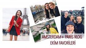 Ekim Favorileri + Paris , Amsterdam Vlog , Dünyanın En Tatlı Görümcesi : )