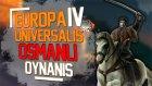 TAM BİR SAVAŞ LORDU / Europa Universalis IV : Türkçe Oynanış - Bölüm 4