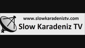 Slow Karadeniz TV Karadenizin Klip Kanali