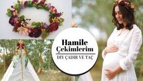 Hamile Fotoğraf Çekimlerim / Taç ve Çadır Yapımı / DIY TEEPE