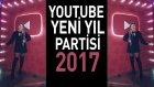 Youtube Yenı Yıl Partısı 2017 ?