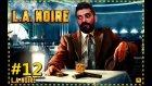 KARANLIK UYUŞTURUCU DÜNYASI | L.A. Noire #12