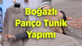 Boğazlı Panço - Tunik Yapımı | Nebihan Akça