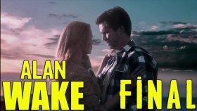 [ FİNAL ] ALAN UYAN ! | Alan Wake Tükçe Altyazılı Bölüm 6