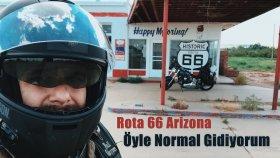 Route 66'da Sürmek - Arizona - Öyle Normal Gidiyorum