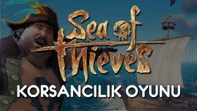 Sea Of Thieves | Korsancılık Oyunu