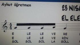 El Ele Verelim Rengarenk 23 Nisan Çocuk Şarkısı Şarkının Notası Solfej Etüt Aykut öğretmen