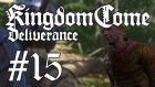 Kingdom Come : Deliverance #15 | Hans'ı Kurtarmak