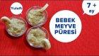 Bebek Meyve Püresi Nasıl Yapılır   Bebek Yemekleri Tarifleri ( 7 AY + )
