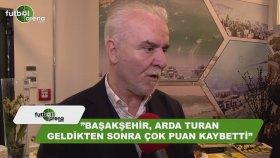 Turgay Demir Başakşehir Arda Turan Geldikten Sonra