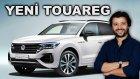 Yeni VW Touareg - Bilmeniz gerekenler
