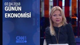Günün Ekonomisi 02.04.2018 Pazartesi