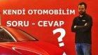 Soru - Cevap | Merak ettikleriniz , Otomobilim ne ?