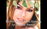 dj rıdvan ebru gündeş iyi şanslar remix