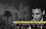 Alican Sofu - Aşka Rivayet Et Sevgilim
