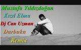 Mustafa Yıldızdoğan Kızıl Elma Dj Can Uzman Darbuka Remix