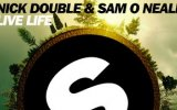 Nick Double Feat. Sam O Neall - Live Life (Original Mix)