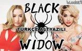 Iggy Azalea feat. Rita Ora - Black Widow (1080p Türkçe Altyazılı)