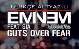 Eminem Feat. Sia - Guts Over Fear (1080p Türkçe Altyazılı)