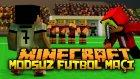GERÇEK HAYAT TADINDA FUTBOL ! - Minecraft'ta MODSUZ FUTBOL MAÇI !