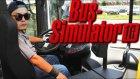 Bus Sim Bölüm 9