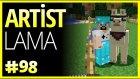 Artist Lamalar - Minecraft Türkçe Survival - Türkçe Minecraft - Bölüm 98