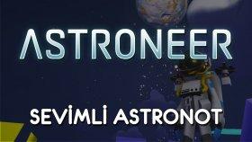 Astroneer ( Türkçe ) | SEVİMLİ ASTRONOT