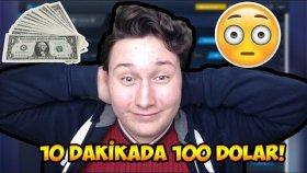 10 Dakikada 100 Dolar Kazanmak ?
