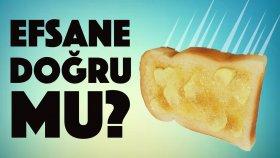 Tereyağlı Ekmek Efsanesi Doğru Mu ? - Test Ettik