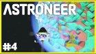 Roket ile Uzaya Çıktım - Astroneer Türkçe - Bölüm 4