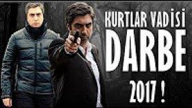 Kurtlar Vadisi Darbe Yeni Fragman ( 2017 ) Düzenlenmiştir