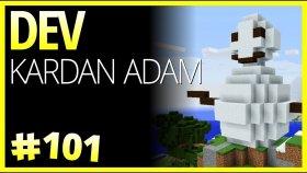 Dev Kardan Adam - Minecraft Türkçe Survival - Bölüm 101