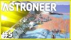 Dev Solar Panel ve Uzay Gemisi Hazırlığı - Astroneer Türkçe - Bölüm 5