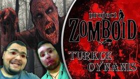 OLAMAZ KESİNLİKLE OLAMAZ / Project Zomboid Türkçe Multiplayer - Bölüm 1