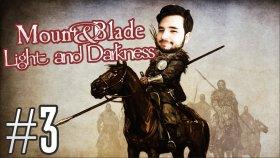 Mount&Blade : Warband - Light & Darkness #3 - Kafirlerin İnlerini Bastık !